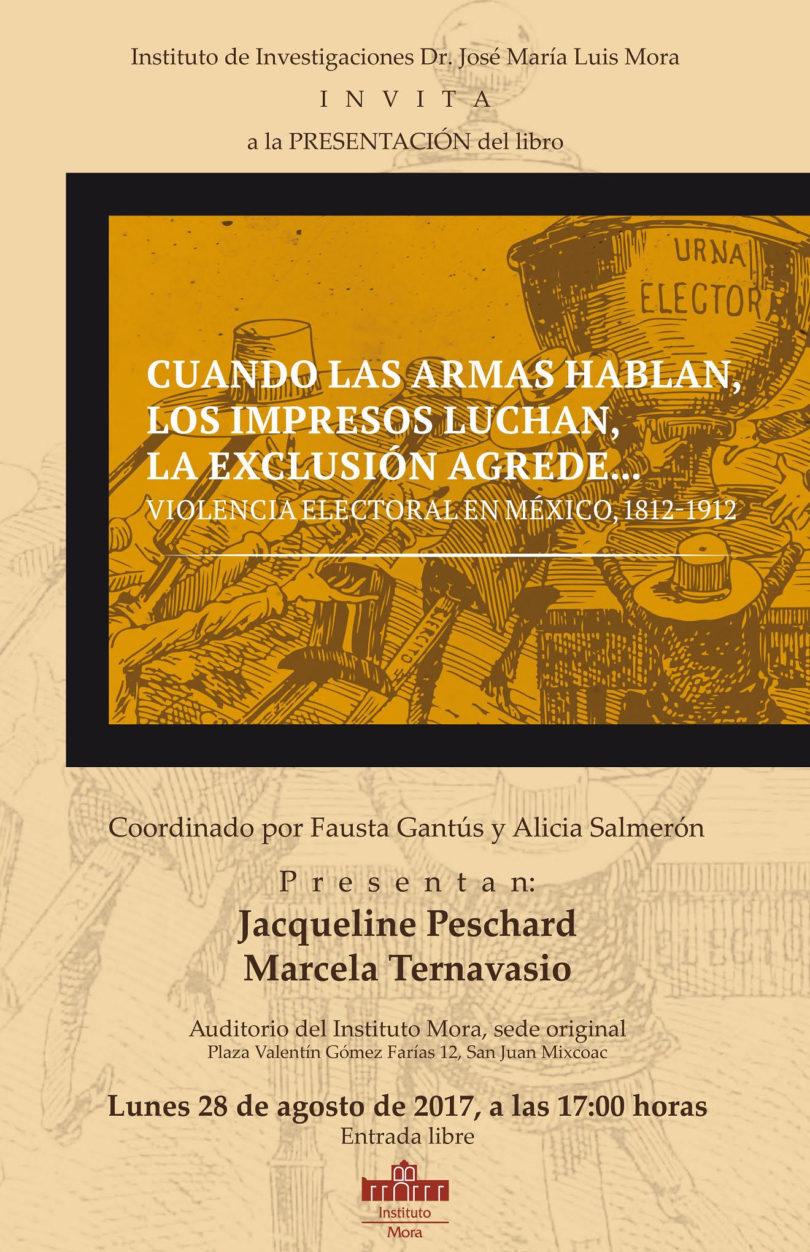 Cuando las armas hablan, los impresos luchan, la exclusión agrede...Violencia electoral en México 1812-1912