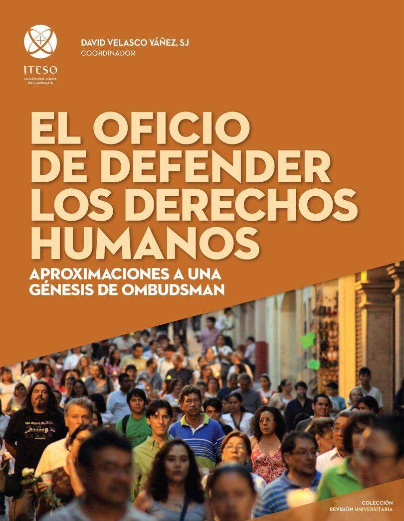 El oficio de defender los derechos humanos
