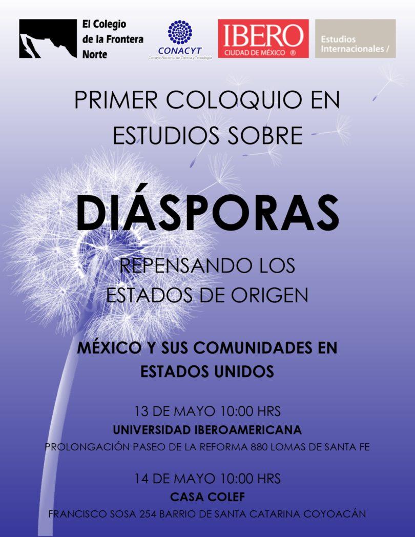 Primer Coloquio Estudios sobre Diásporas: repensando los estados de origen México y sus comunidades en estados unidos