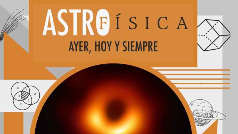 Astrofísica: ayer, hoy y siempre