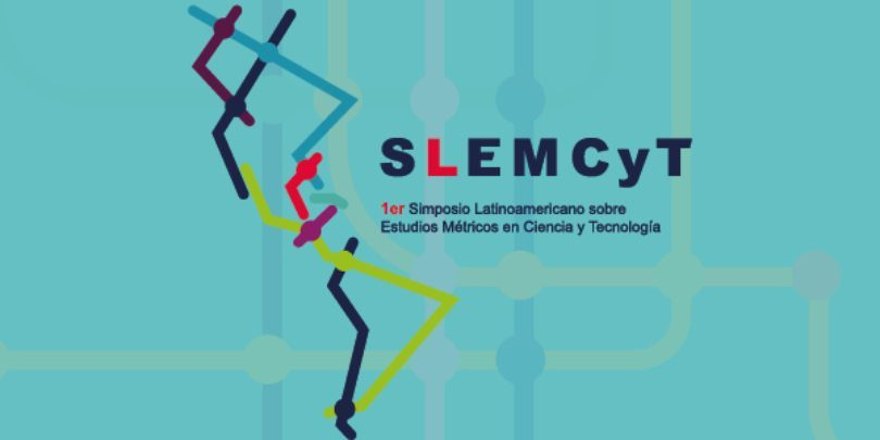 Simposio Latinoamericano en Estudios Métricos en Ciencia y Tecnología (SLEMCyT) México 2019