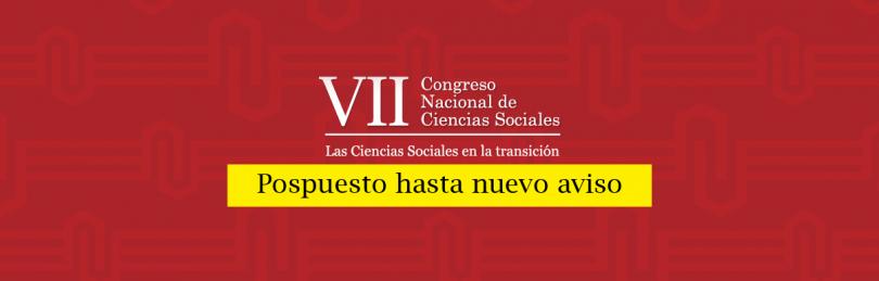 Aviso importante: se pospone el VII Congreso Nacional de Ciencias Sociales