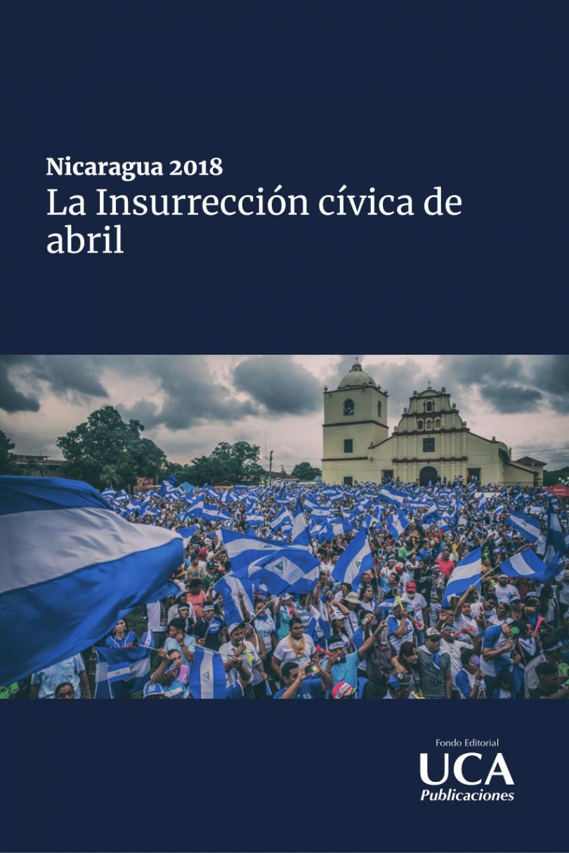 La insurrección cívica de abril: Nicaragua 2018