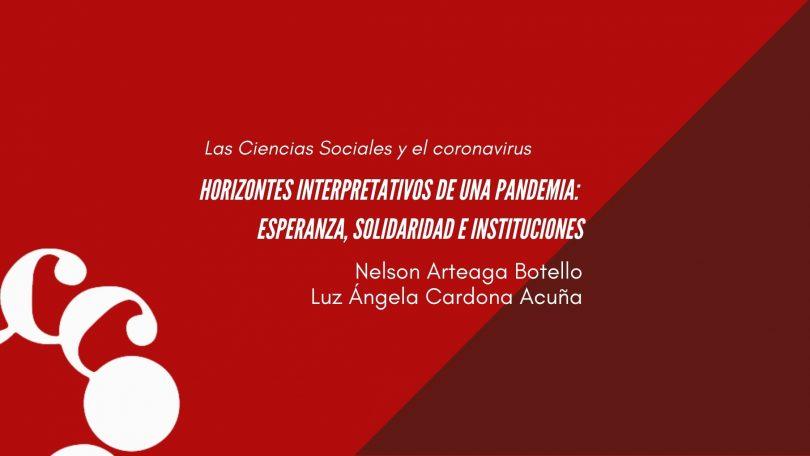 Horizontes interpretativos de una pandemia: esperanza, solidaridad e instituciones