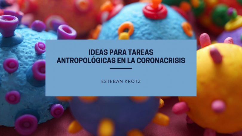 Ideas para tareas antropológicas en la coronacrisis