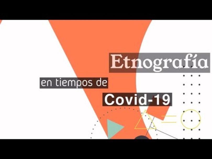 Etnografía en tiempos de Covid-19