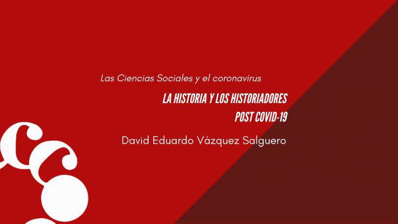 La historia y los historiadores post COVID-19
