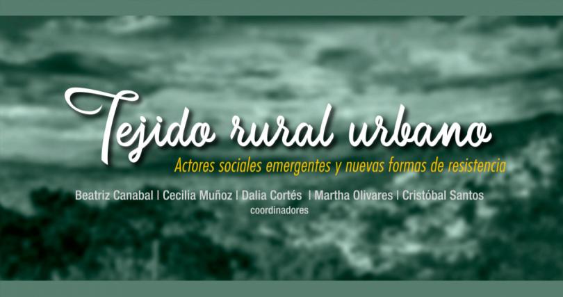 Tejido rural urbano: actores sociales emergentes y nuevas formas de resistencia