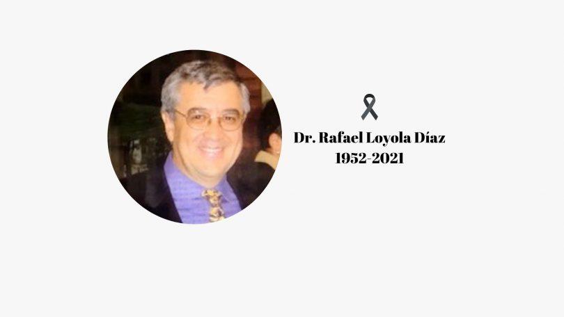Dr. Rafael Loyola Díaz. In memoriam