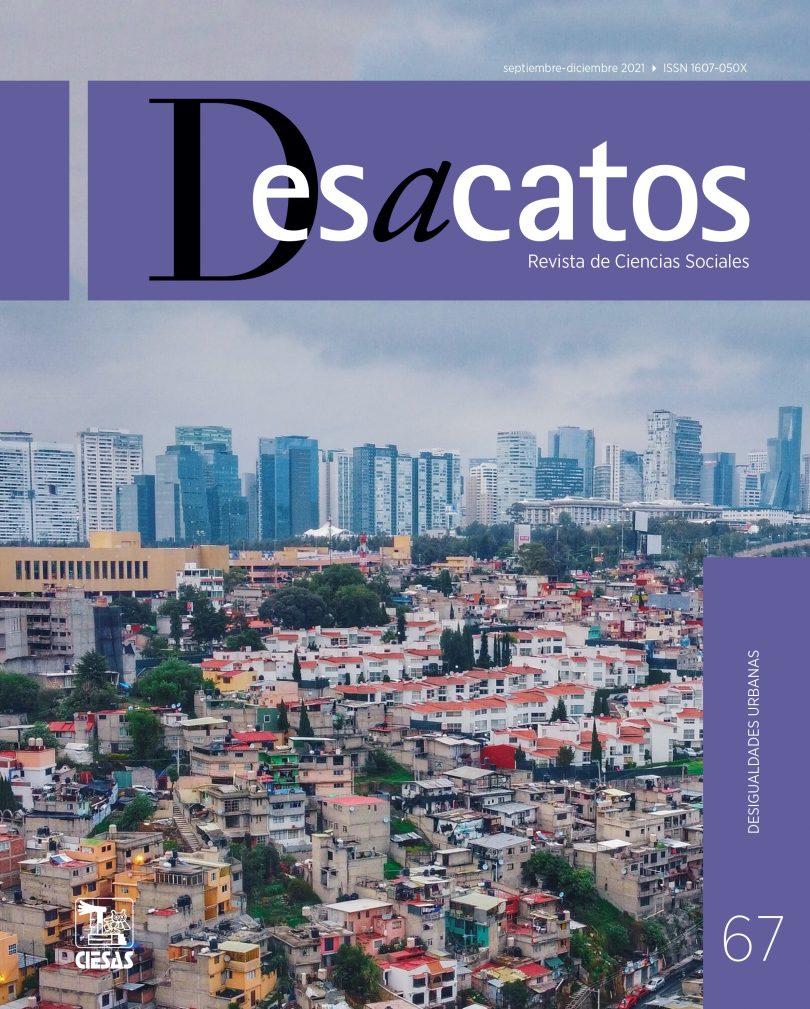 Desacatos. Desigualdades urbanas, núm. 67 (2021)